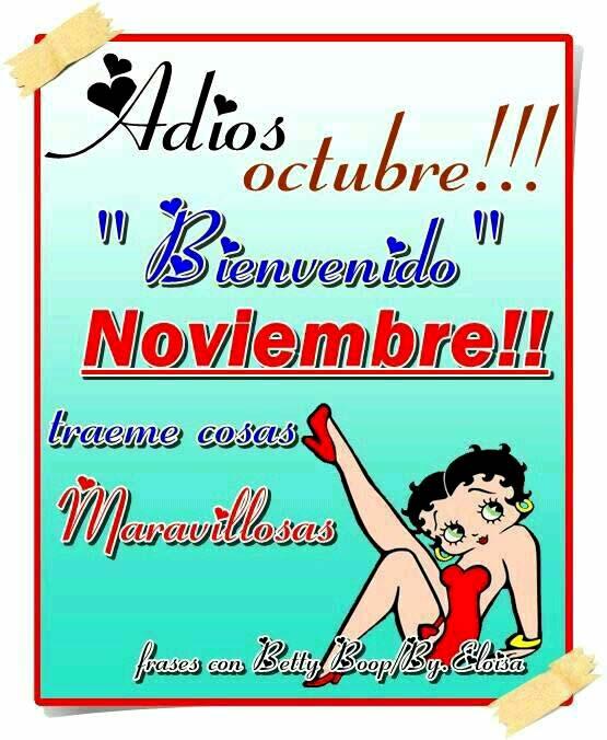 Adios Octubre! Bienvenido Noviembre!