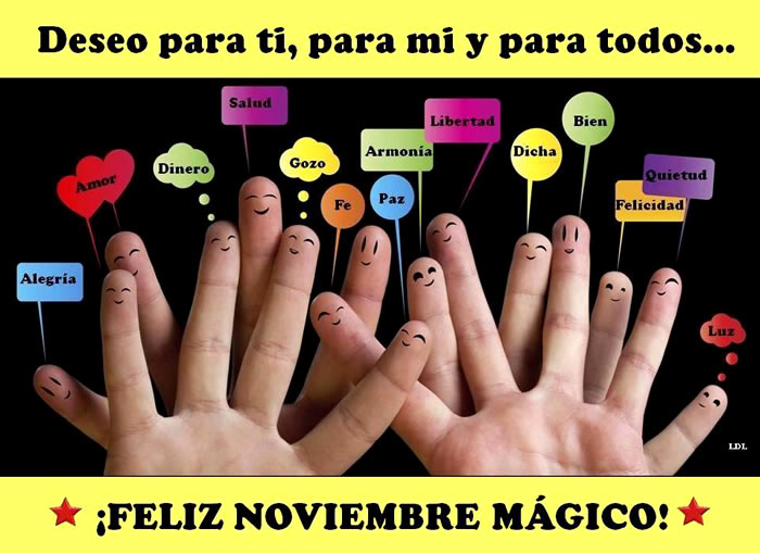 Deseo para ti, para mi y para todos... ¡Feliz Noviembre Mágico!