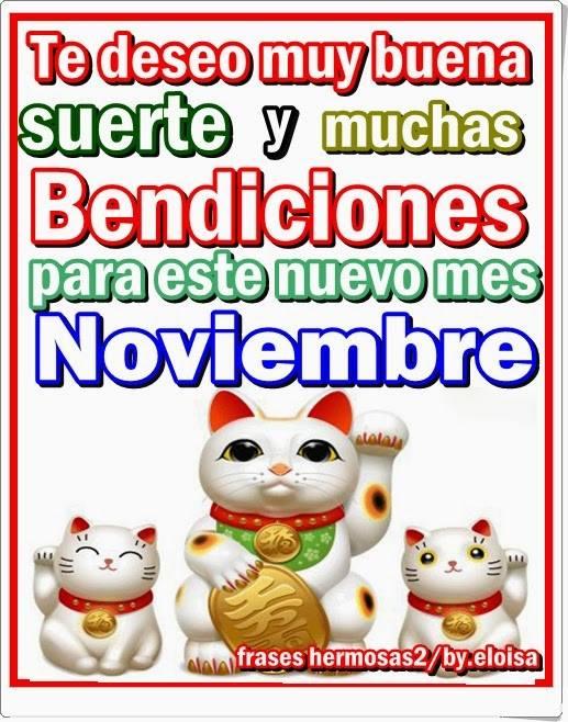 Te deseo muy buena suerte para este nuevo mes Noviembre