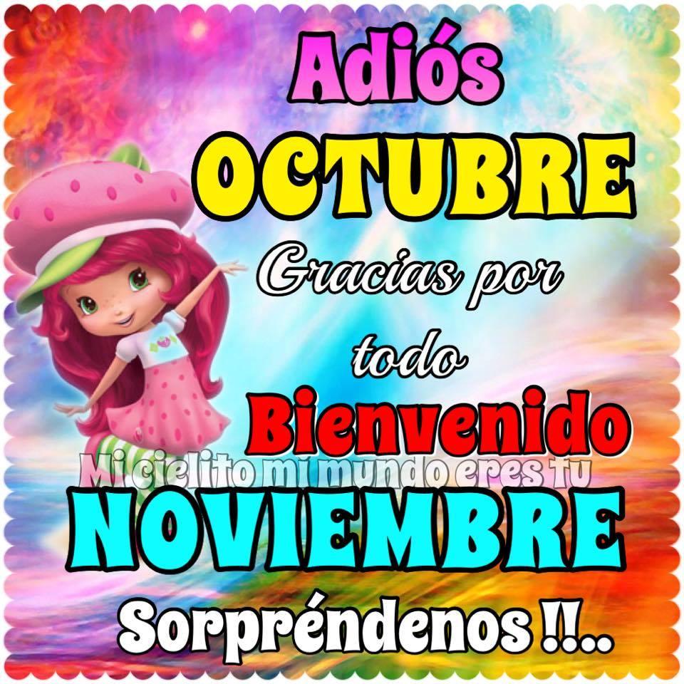 Adiós Octubre, Bienvenido Noviembre, Sorpréndenos !!