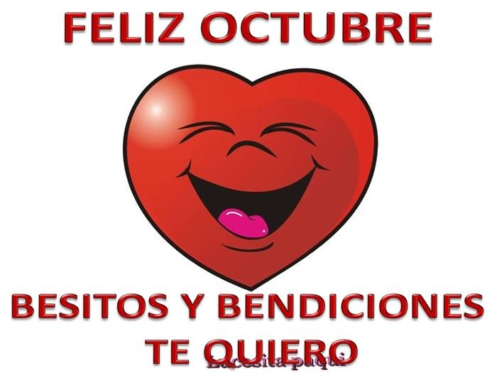 Feliz Octubre, besitos y bendiciones, te...