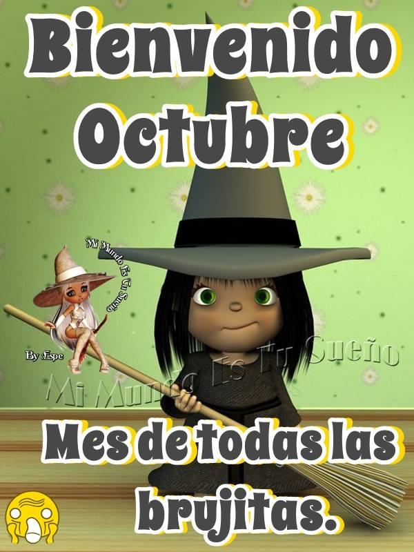 Buenvenido Octubre, Mes de todas las brujitas