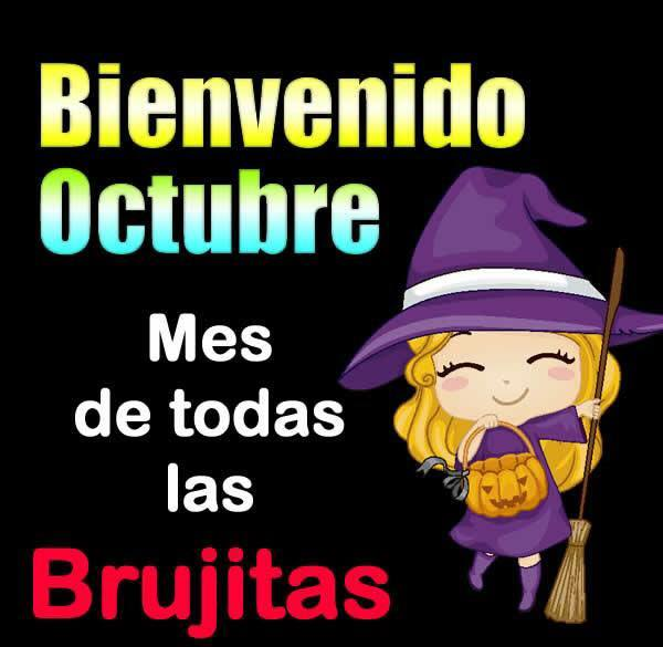 Bienvenido Octubre, Mes de todas las brujitas