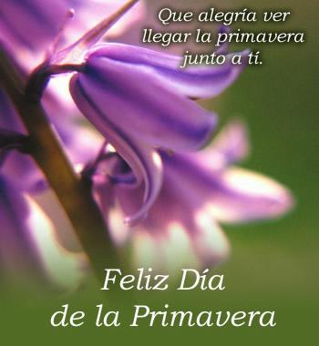Que alegría ver llegar la primavera junto a ti. Feliz Día de la Primavera