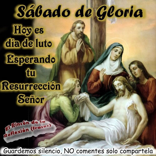 Sábado de Gloria. Hoy es día de luto esperando tu Resurrección Señor