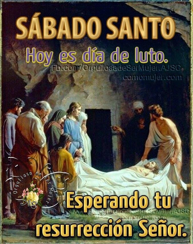 Sábado Santo. Hoy es día de luto. Esperanto tu resurrección Señor.