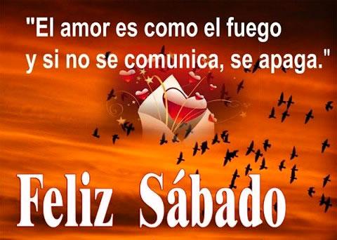 El amor es como el fuego y si no se comunica, se apaga. Feliz Sábado