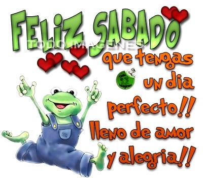 Feliz Sábado, Que tengas un día perfecto! Lleno de amor y alegria!