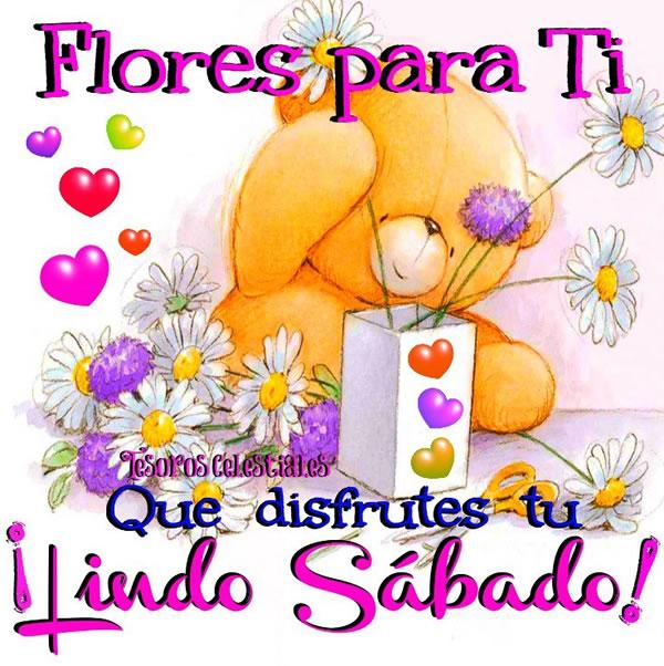 Flores para Ti, Que disfrutes tu ¡Lindo Sabado!