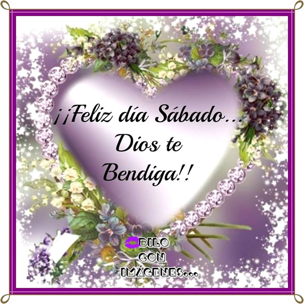 ¡Feliz día Sábado... Dios te Bendiga!