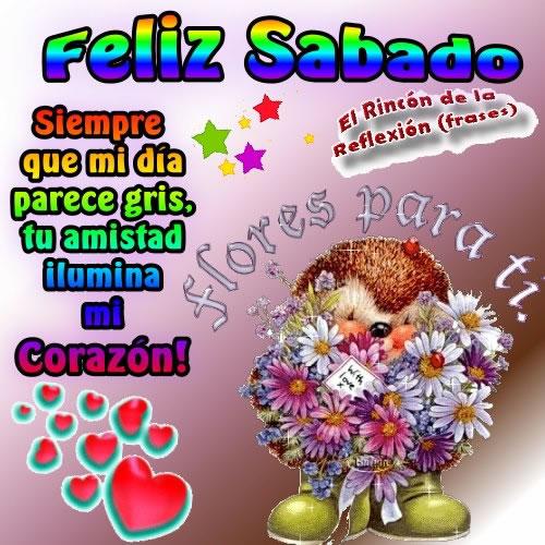 Feliz Sábado Siempre Que Mi Día Parece Gris Tu Amistad Ilumina Mi