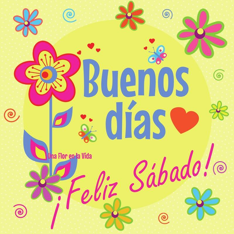Buenos días, ¡Feliz Sábado!