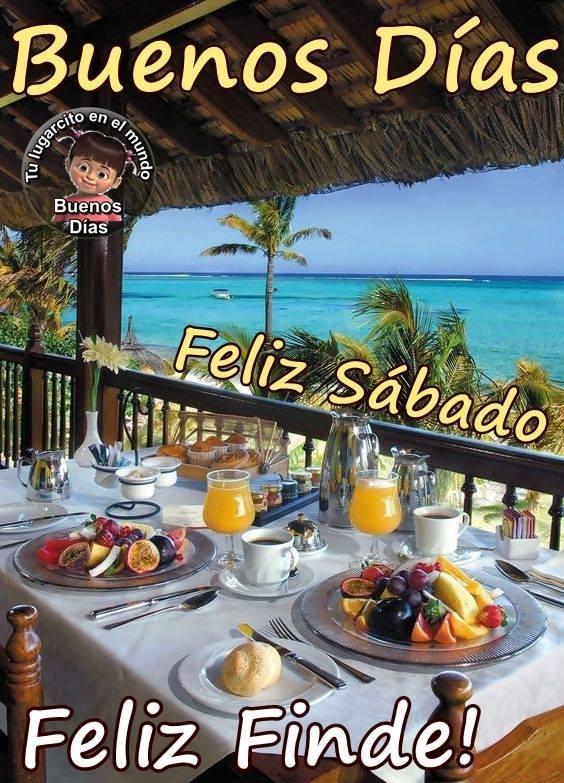 Buenos Días, Feliz Sábado, Feliz Finde!