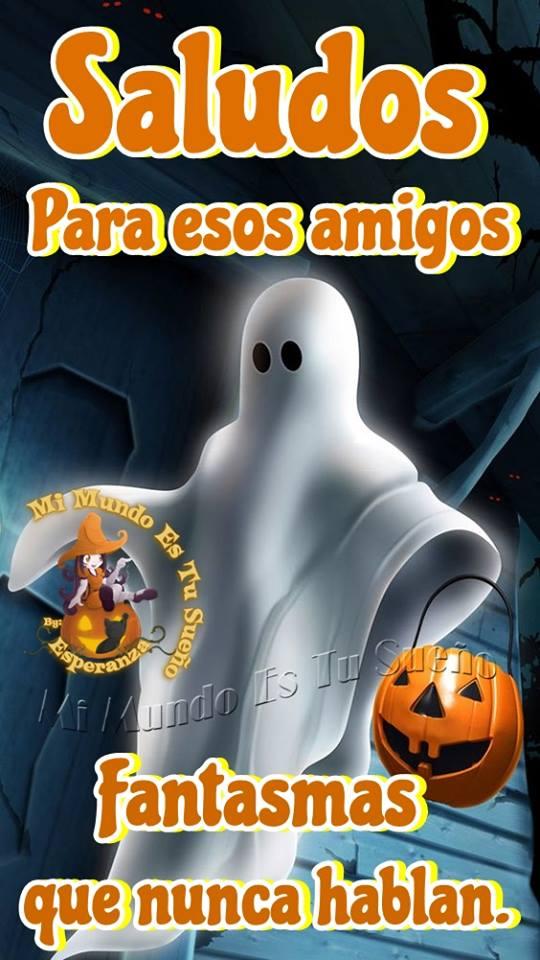 Saludos para esos amigos fantasmas qu nunca hablan