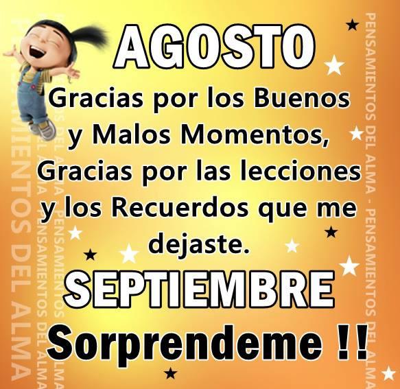 Agosto, gracias por los buenos y malos momentos. Septiembre, sorprendeme!