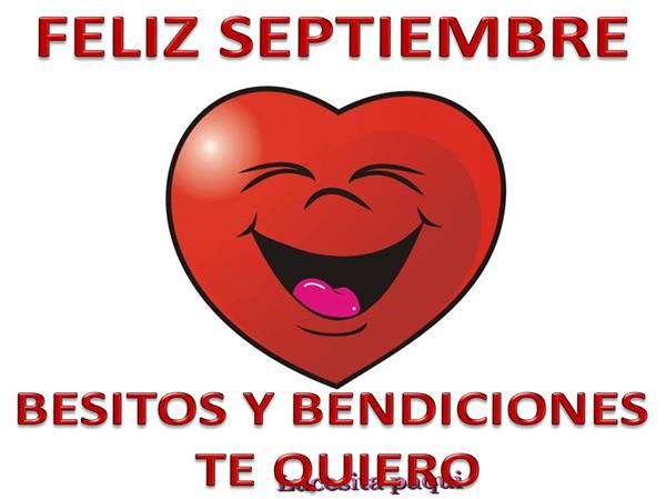 Feliz Septiembre, Besitos y Bendiciones, Te Quiero