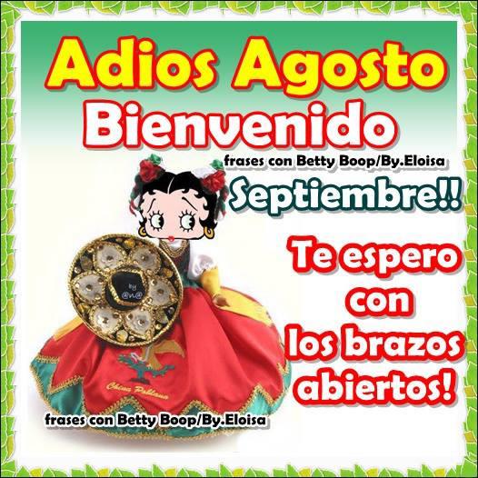 Adiós Agosto, Bienvenido Septiembre! Te espero con los brazos abiertos!