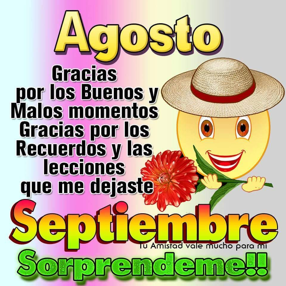Agosto gracias... Septiembre sorpréndeme!!