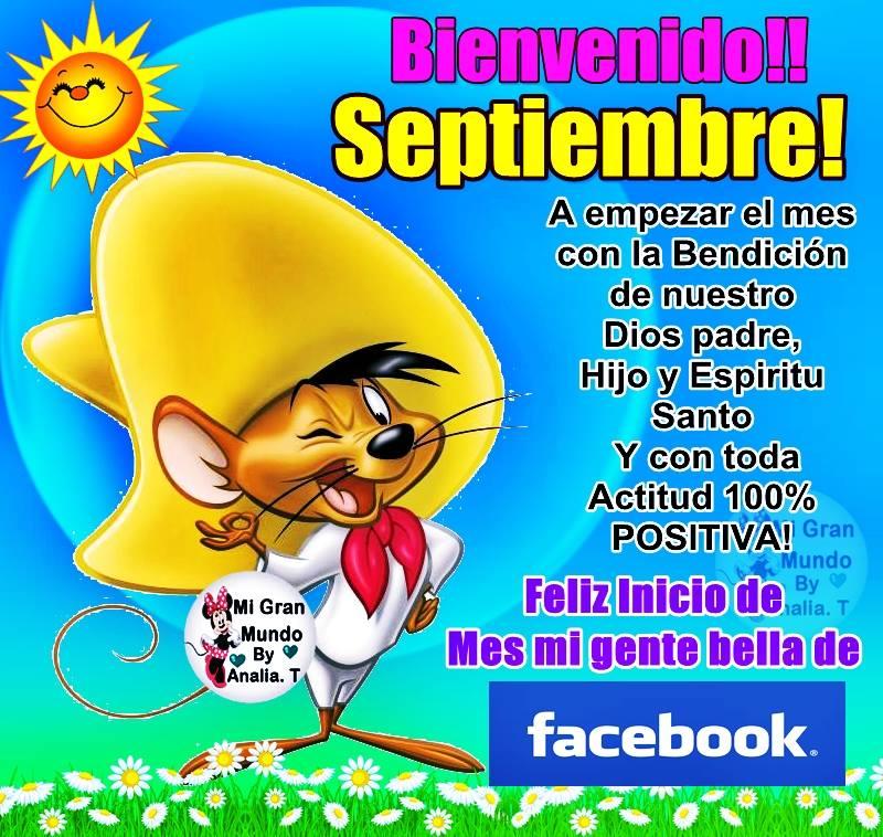 Bienvenido Septiembre! Feliz inicio de mes mi gente bella de facebook