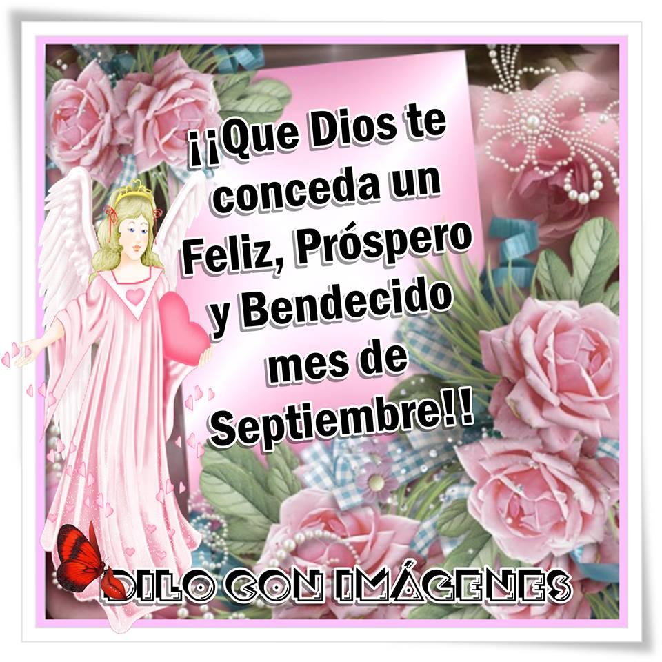 ¡¡Que Dios te conceda un Feliz, Próspero y Bendecido mes de Septiembre!!