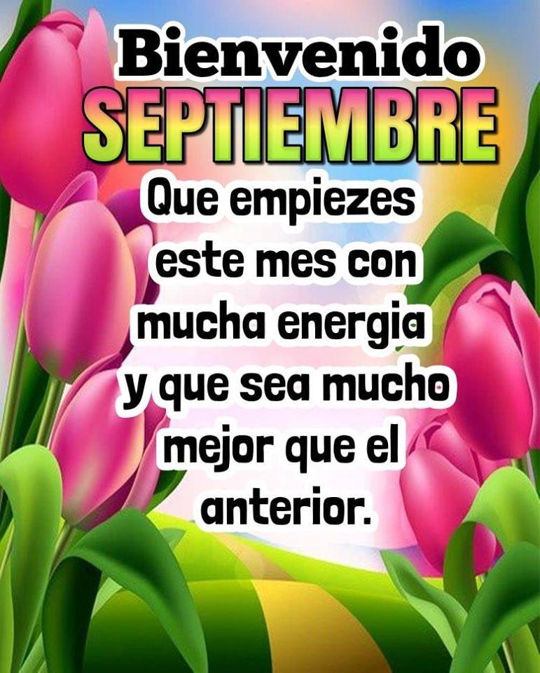 Bienvenido Septiembre. Que...