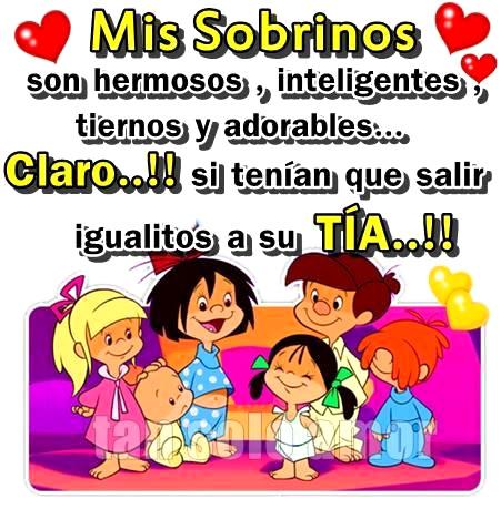 Mis Sobrinos son hermosos, inteligentes, tiernos y adorables...