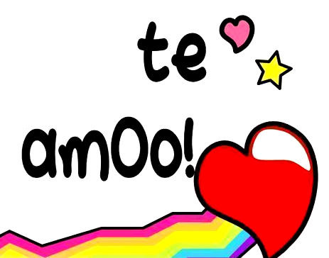 te amoo!