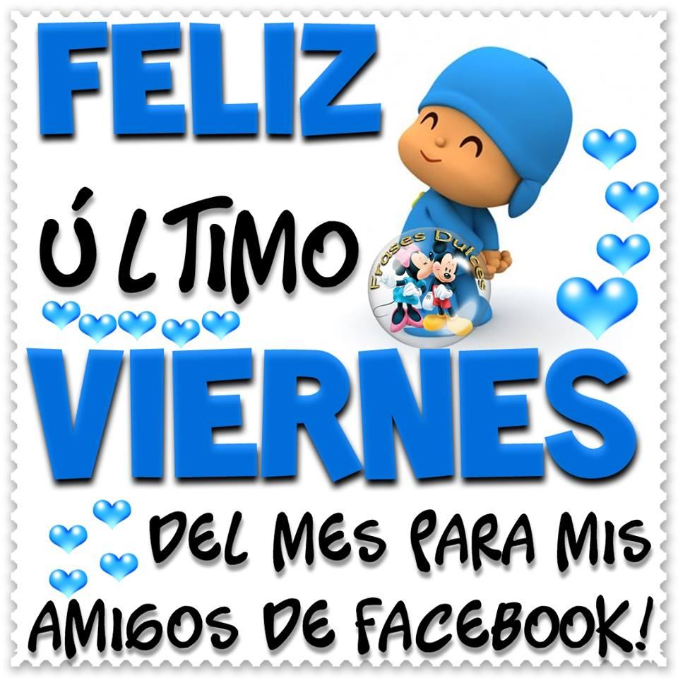 ¡Feliz Último Viernes del Mes para Mis Amigos de Facebook!