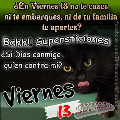 Bahh!! Supersticiones ¿Si Dios conmigo, quien contra mi?