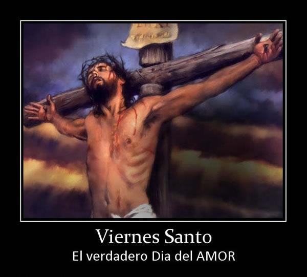 Viernes Santo, El verdadero día del amor
