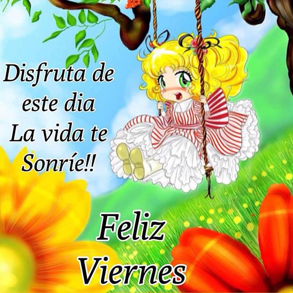 Disfruta de este día la vida te sonríe! Feliz Viernes