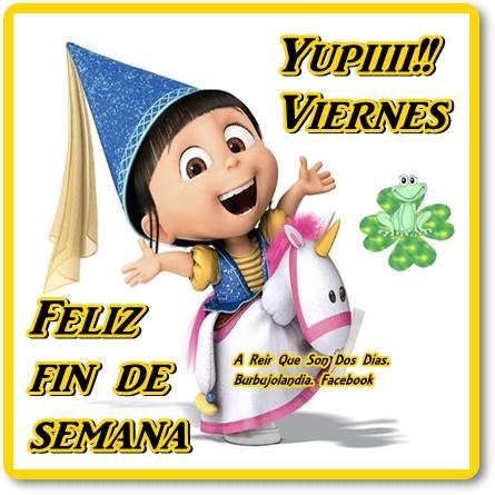 Yupiii Viernes! Feliz Fin de Semana