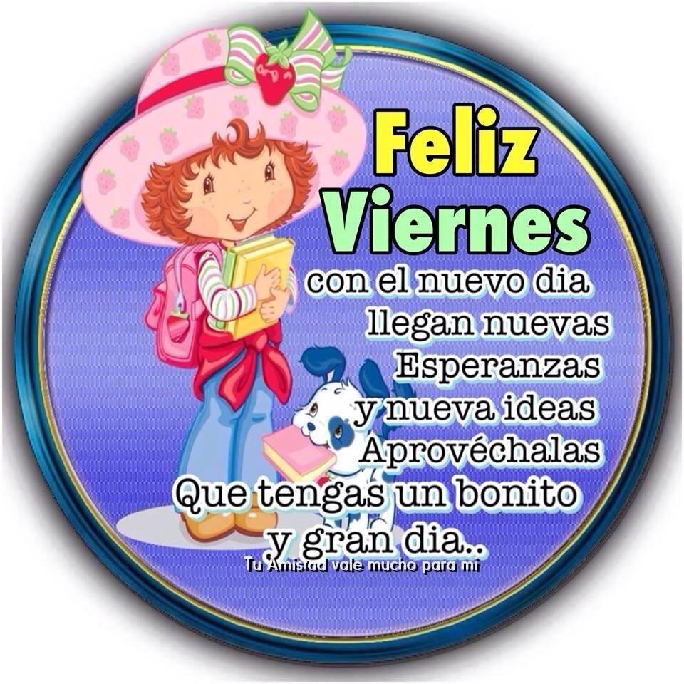 Feliz Viernes, con el nuevo día llegan nuevas esperanzas...