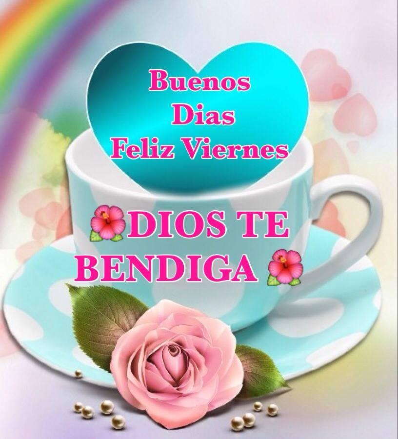Buenos días, Feliz viernes, Dios te bendiga