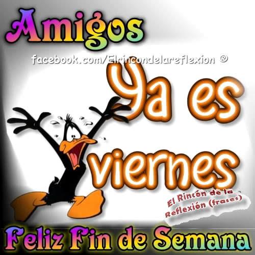 Amigos Ya es Viernes! Feliz Fin de Semana imagen #8695