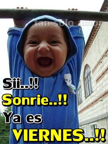 Sii !! Sonríe !! Ya es VIERNES !!