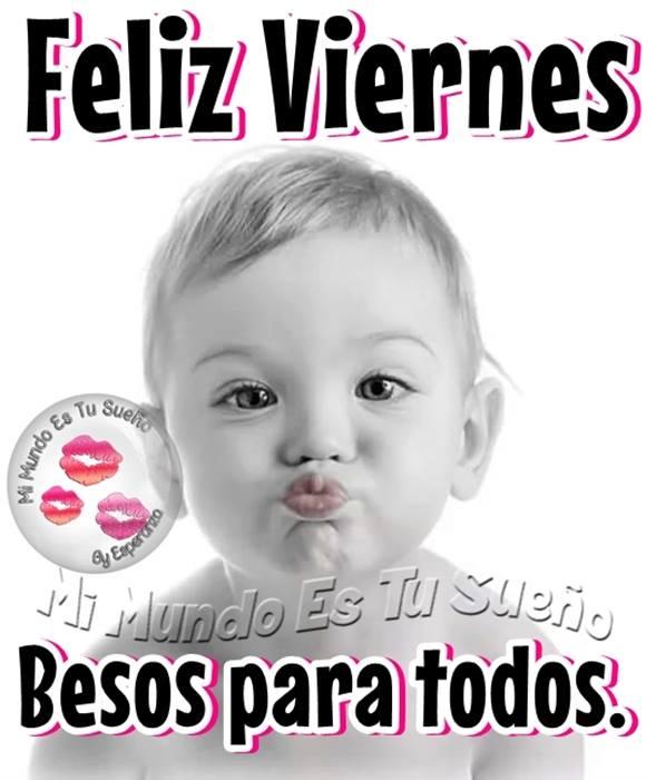 Feliz Viernes, besos para todos